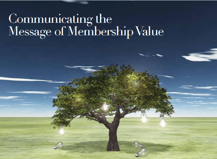 Communicating the Message of Membership Value