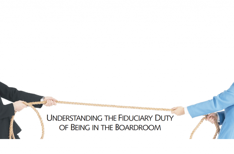 Understanding the Fiduciary Duty of Being in the Boardroom